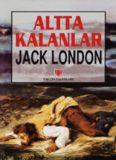 Altta Kalanlar - Jack London