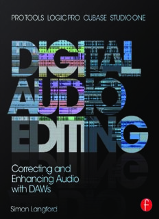 Digital audio editing: correcting and enhancing audio in Pro Tools, Logic Pro, Cubase, and Studio One