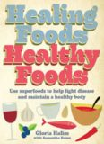 Healing Foods - Healthy Foods: Use Superfoods to Help Fight Disease and Maintain a Healthy Body