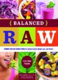 Balanced Raw: Combine Raw and Cooked Foods for Optimal Health, Weight Loss, and Vitality Burst