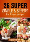 Air fryer Cooking: 26 Super Simple & Speedy Air Fryer Recipes door Recipe This