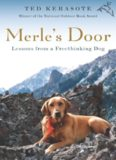 Merle's Door: Lessons from a Free Thinking Dog