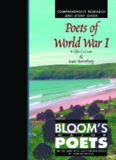 Poets of World War I: Comprehensive Research and Study Guide (Bloom's Major Poets) (Part 1)