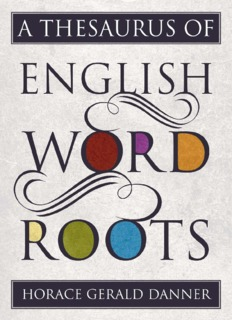 A Thesaurus of English Word Roots