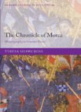 The Chronicle of Morea: Historiography in Crusader Greece (Oxford Studies in Byzantium)
