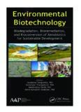 ENVIRONMENTAL BIOTECHNOLOGY - Biodegradation, Bioremediation, and Bioconversion of Xenobiotics for Sustainable Development