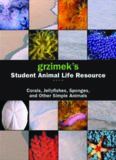 Grzimek's Student Animal Life Resource. Corals, Jellyfishes, Sponges, And Other Simple Animals