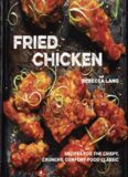Fried chicken : recipes for the crispy, crunchy, comfort-food classic