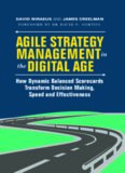Agile Strategy Management in the Digital Age: How Dynamic Balanced Scorecards Transform Decision Making, Speed and Effectiveness