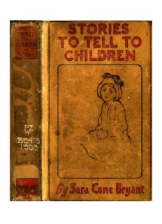 Stories to Tell to Children: Fifty-One Stories With Some