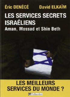 Les services secrets israéliens, Aman, Mossad et Shin Beth: Les meilleurs services du monde?