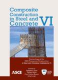 Composite construction in steel and concrete VI : proceedings of the 2008 Composite Construction in Steel and Concrete Conference VI, July 20-24, 2008 [Devil's Thumb Ranch] Tabernash, Colorado