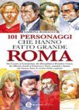 101 personaggi che hanno fatto grande Roma