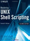 Mastering Unix Shell Scripting, 2nd Edition: Bash, Bourne, and Korn Shell Scripting for Programmers, System Administrators, and UNIX Gurus