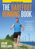 The Barefoot Running Book: A Practical Guide to the Art and Science of Barefoot and Minimalist Shoe