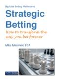 Big Mike Betting Masterclass - Strategic Betting.