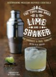 The Tippling Bros. A Lime and a Shaker: Discovering Mexican-Inspired Cocktails