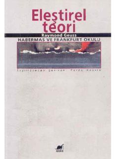 Eleştirel Teori, Habermas ve Frankfurt Okulu