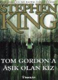 Tom Gordon'a Aşık Olan Kız - Stephen King
