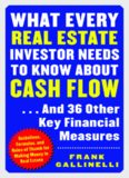 What Every Real Estate Investor Needs to Know about Cash Flow... And 36 Other Key Financial