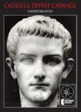 Caligula: Divine Carnage: Atrocities of the Roman Emperors