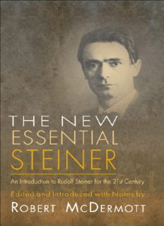 The new essential Steiner: an introduction to Rudolf Steiner for the 21st century