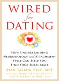 Wired for dating : how understanding neurobiology and attachment style can help you find your ideal