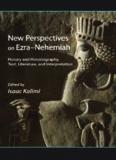 New Perspectives on Ezra-Nehemiah: History and Historiography, Text, Literature, and Interpretation