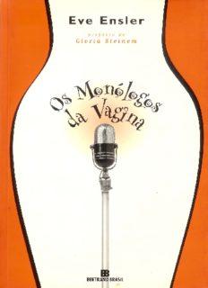 Eve Ensler os Monólogos da Vagina