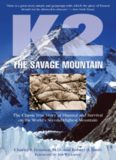 K2, the savage mountain : the classic true story of disaster and survival on the world's second highest mountain