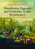 Waterborne pageants and festivities in the Renaissance : essays in honour of J.R. Mulryne
