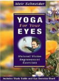 Yoga for Your Eyes: Natural Vision Improvement Exercises