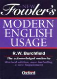 The New Fowler's Modern English Usage (New Fowler's Modern English Usage, 3rd Ed)