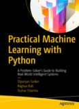 Practical Machine Learning with Python: A Problem-Solver's Guide to Building Real-World Intelligent
