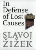Zizek, Slavoj-In Defense of Lost Causes.pdf