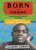 Born in Chains: The Diary of an Angry 'born-Free'