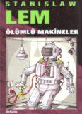 Ölümlü Makineler - Stanislaw Lem