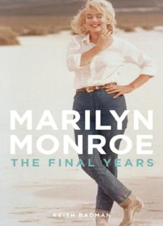 The Final Years of Marilyn Monroe  The Shocking True Story