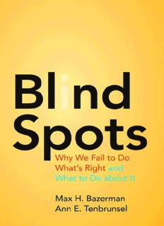 Blind Spots : Why We Fail to Do What's Right and What to Do about It