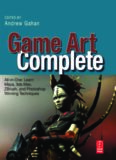 Game Art Complete: All-in-One: Learn Maya, 3ds Max, ZBrush, and Photoshop Winning Techniques (All