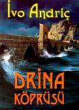 Drina Köprüsü - Ivo Andriç