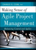 Making Sense of Agile Project Management: Balancing Control and Agility