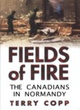 Fields of Fire: The Canadians in Normandy (Joanne Goodman Lectures)