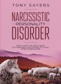 Narcissistic Personality Disorder-How To Spot The Subtle Signs Of A Narcissist And Continue To Thrive After An Encounter.