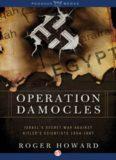 Operation Damocles: Israel's Secret War Against Hitler's Scientists, 1951-1967