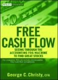 Free Cash Flow: Seeing Through the Accounting Fog Machine to Find Great Stocks (Wiley Finance)