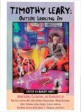 Timothy Leary: Outside Looking In: Appreciations, Castigations, and Reminiscences