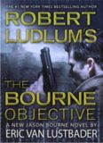 Robert Ludlum's (TM) The Bourne Objective (Jason Bourne Novels)