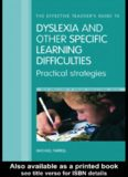 The Effective Teachers' Guide to Dyslexia and Other Specific Learning Difficulties: Practical Strategies (Farrell, Michael, New Directions in Special Educational Needs.)