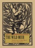The Wild Muir : Twenty-Two of John Muir's Greatest Adventures